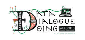 Data, Dialogue, Doing: 2019 ALT Annual Conference