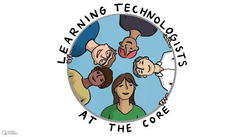 Learning Technologists at the Core